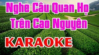 Nghe Câu Quan Họ Trên Cao Nguyên || Karaoke - Nhạc Sống Thanh Ngân