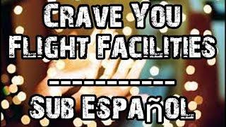 Crave You - Flight Facilities ft. Giselle (Subtitulada)