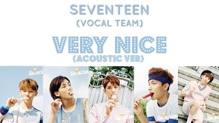 [ENG/HAN/ROM] SEVENTEEN-(Acoustic Ver.) 아주 NICE / Very NICE [Vocal Team] mp3