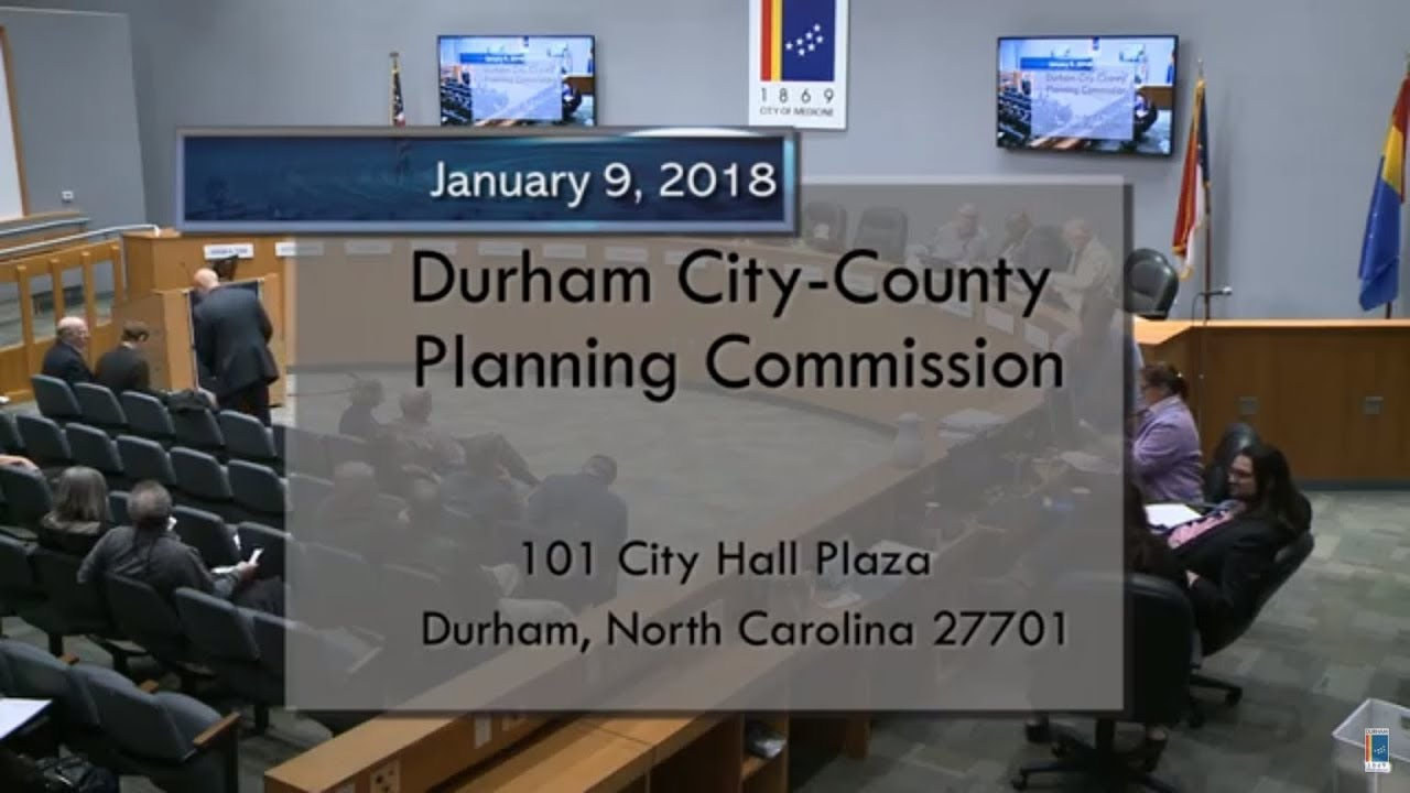 Durham Planning Commission Jan 9 2018 Youtube