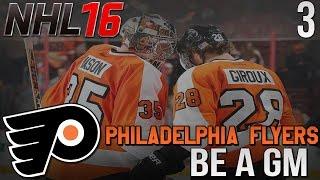 NHL 16: Be A GM - Philadelphia Flyers ep. 3 -