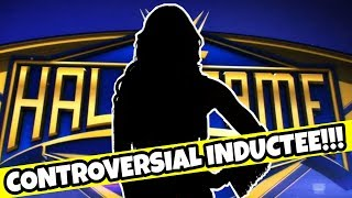 WWE Hall Of Fame 2019 - CONTROVERSIAL Third Inductee REVEALED!!! WWE News