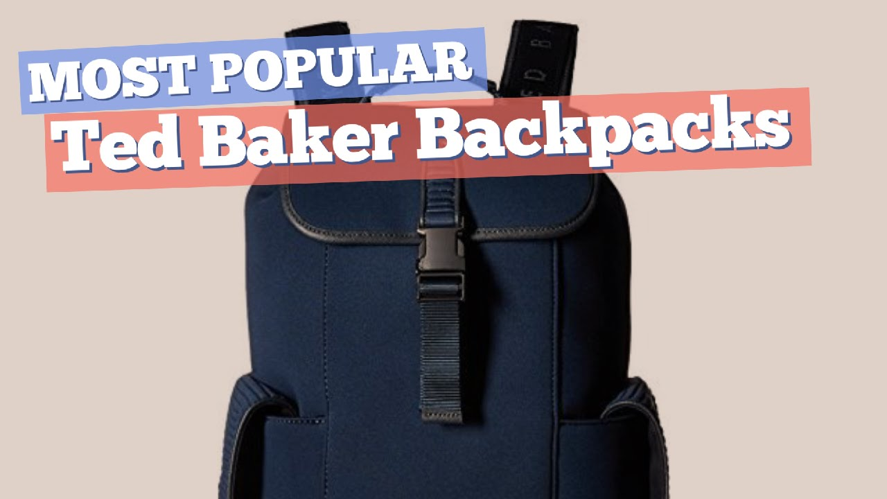 8abcf1c2d96f8 Ted Baker Backpacks For Men    Most Popular 2017 - YouTube