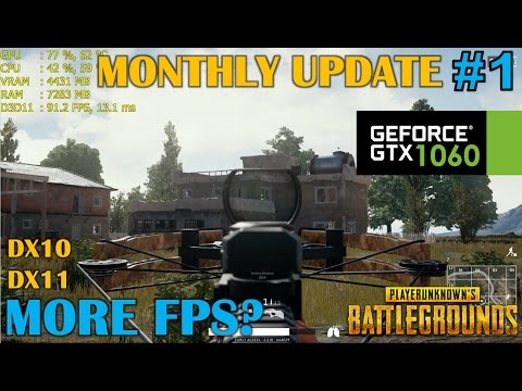 GTX 1060 | Playerunknown's BATTLEGROUNDS [Monthly Update #1] DX10, DX11 - Various Settings