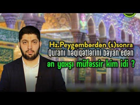 Hz.Peygəmbərdən (s)sonra Quranı həqiqətlərini bəyan edən ən yaxşı müfəssir kim idi ? Hacı Rahib