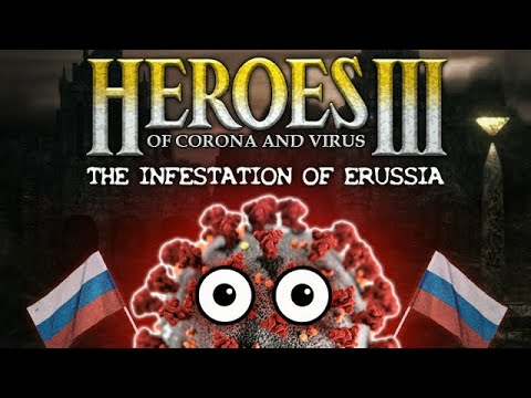 HEROES Of CORONA And VIRUS: The Infestation Of Erussia