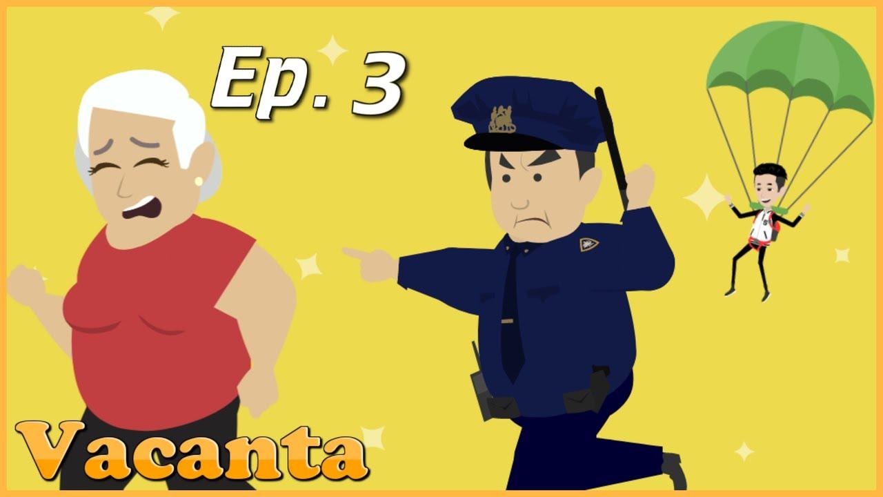 VACANŢA - Poliţia (Episodul 3)