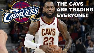 THE CAVALIERS ARE TRADING EVERYONE - Reaction to the Cavs Trade Deadline