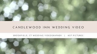 Candlewood Inn Wedding Video :: Brookfield Connecticut Wedding Cinematographer :: NST Pictures