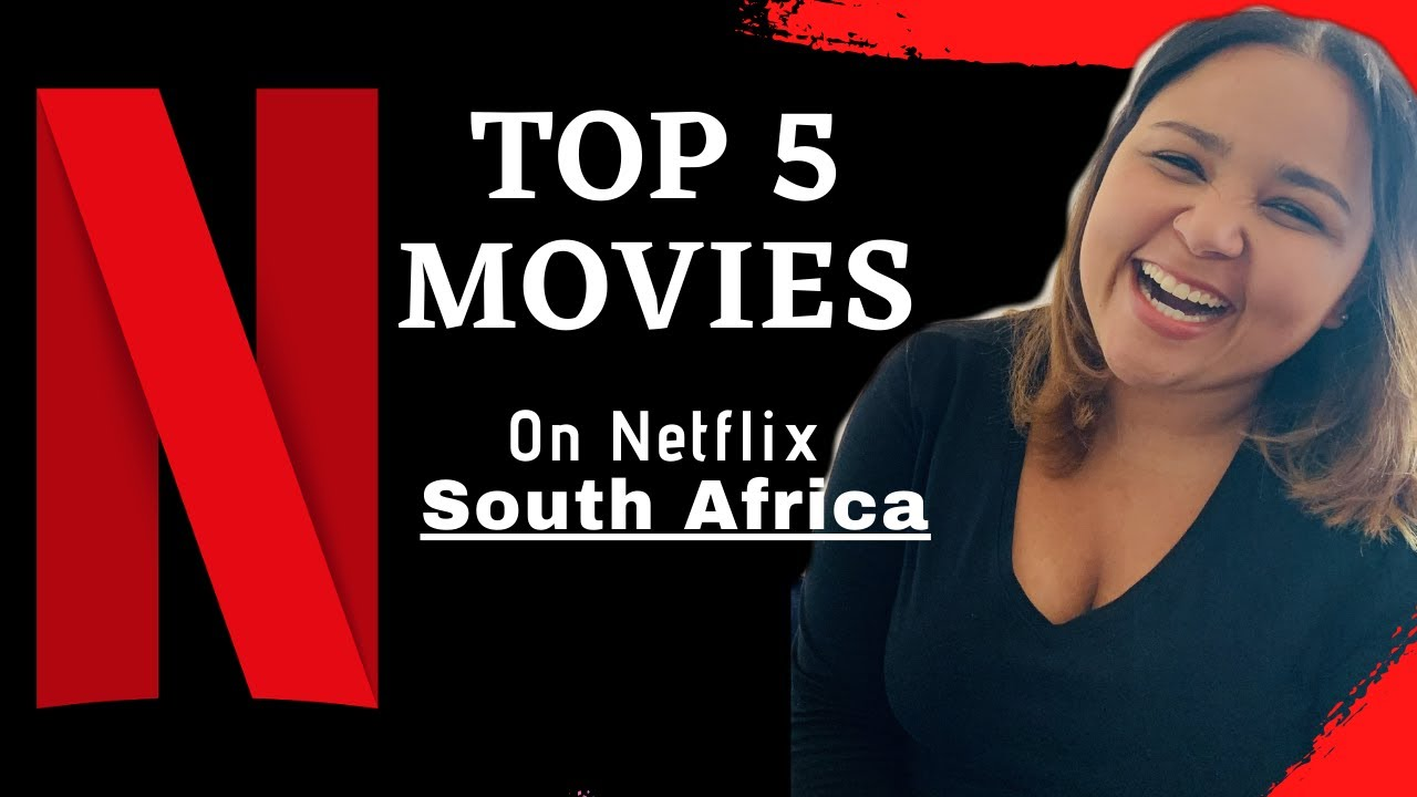 Download 5 Movies to watch on NETFLIX South Africa - Top 5 must watch movies on Netflix South Africa
