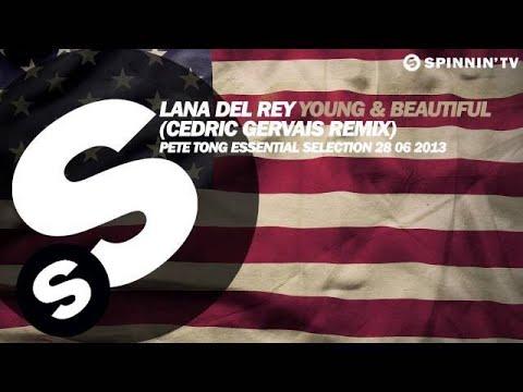 Lana Del Rey & Cedric Gervais - Young & Beautiful (Remix) - Pete Tong Rip