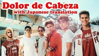 【洋楽和訳】RIKI - Dolor de cabeza ft. CNCO with Japanese translation