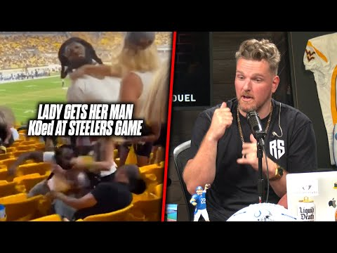 Pat McAfee Reacts: Fight Breaks Out At Steelers Game, Lady Gets Her Man KOed