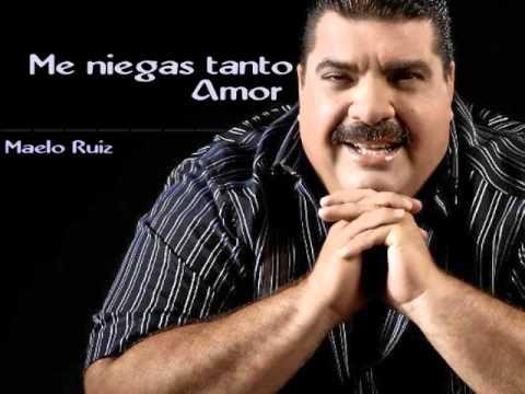 Me niegas tanto amor  Maelo Ruiz  letra