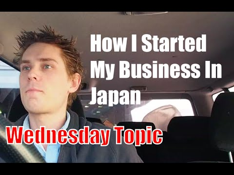 How I started a Business in Japan - Wednesday Topic