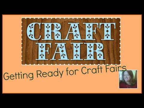 Getting Ready for Craft Fairs