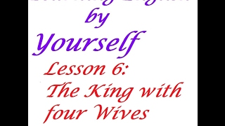 [LEbYs] Listening English Skill-Lesson 6: THE KING WITH FOUR WIVES