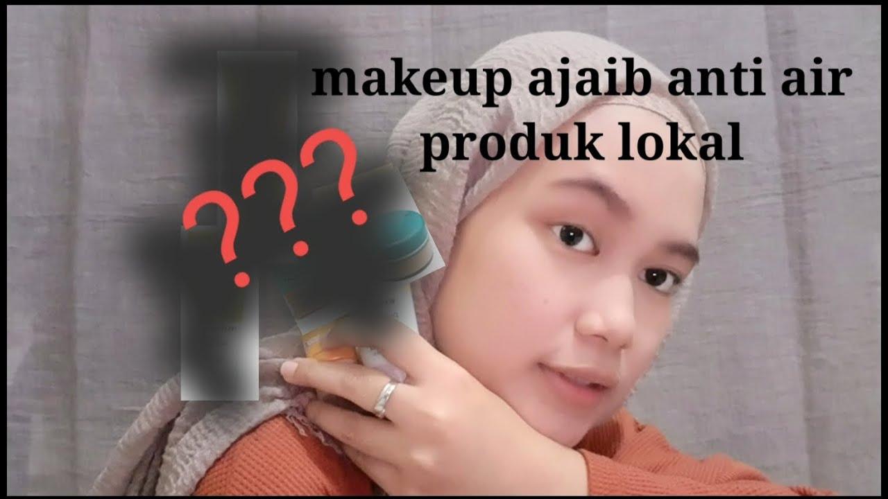 Makeup anti air || cocok untuk wajah berminyak dan normal ...