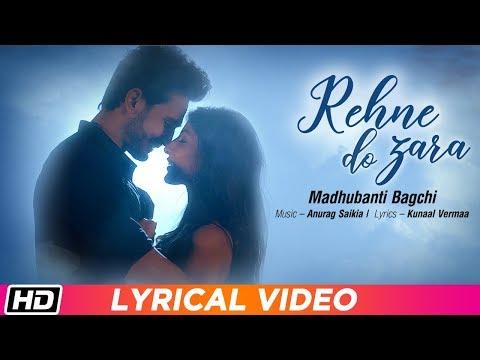 Rehne Do Zara | Madhubanti Bagchi | Dance Video With Lyrics | Rohit K | Harshita G | Anurag Saikia