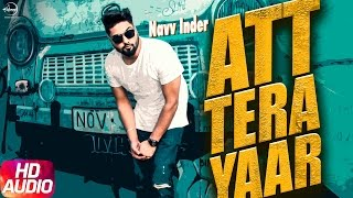 Att Tera Yaar (Full Audio Song)   Navv Inder   Punjabi Audio Song Collection   Speed Records