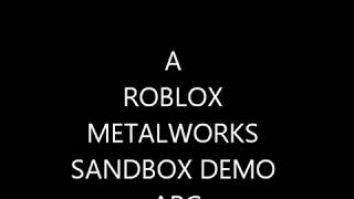 A ROBLOX METALWORKS SANDBOX DEMO A.P.C. and more!