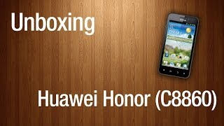 Unboxing - Huawei Honor (C8860)