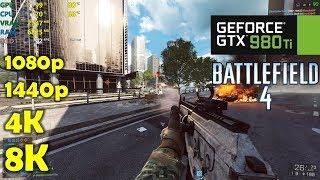 GTX 980 Ti | Battlefield 4 - 1080p, 1440p, 4K and 8K !