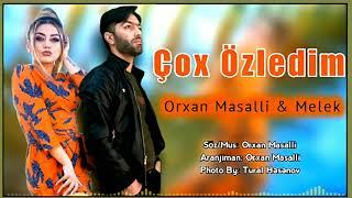 Orxan Masalli Melek Cox Ozledim 2021 Remx( Cox Super)