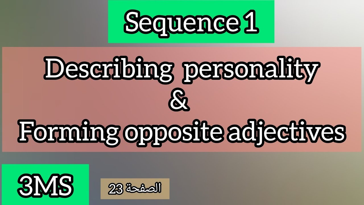 Describing personality / forming opposite adjectives / page 23