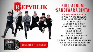 Cover images Repvblik - Full Album Sandiwara Cinta (Official Audio)