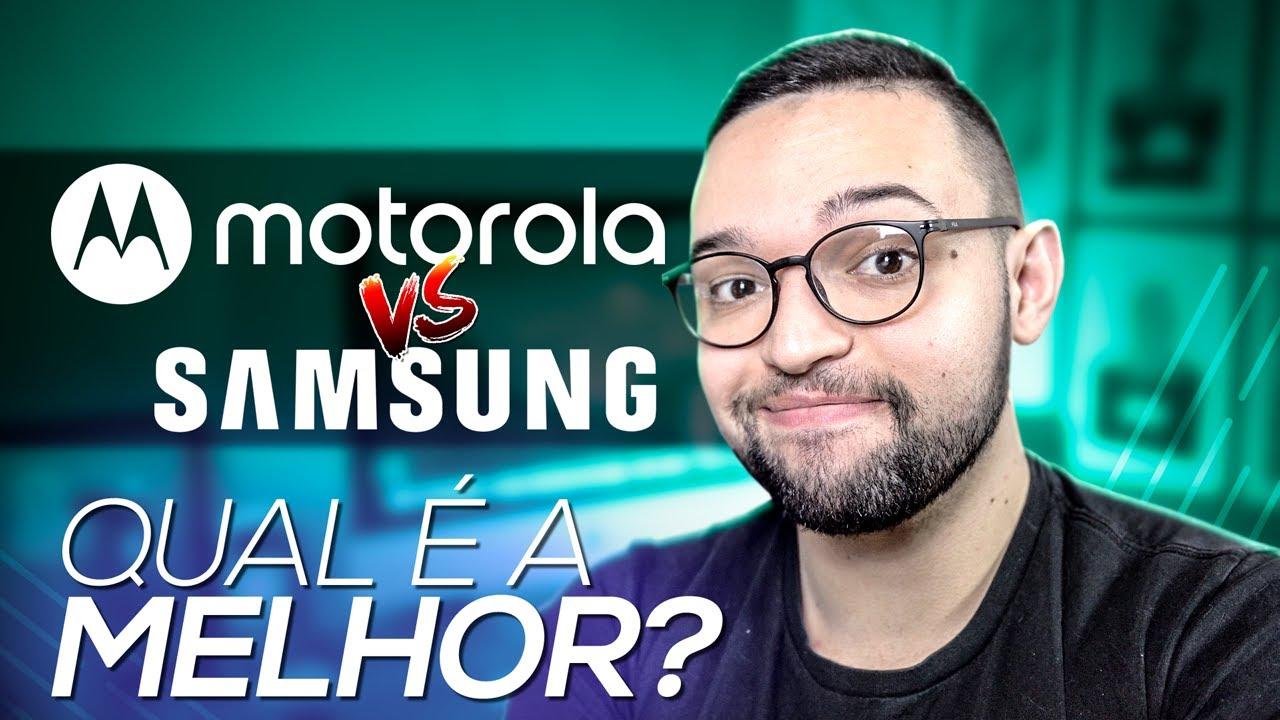 MOTOROLA vs SAMSUNG | qual MARCA tem os MELHORES CELULARES?