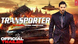 Transporter | Official Concept Trailer | John Abraham | Jason Statham | Bollywood 2021 | Remake
