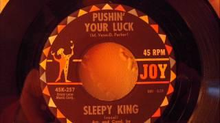 SLEEPY KING - PUSHIN' YOUR LUCK