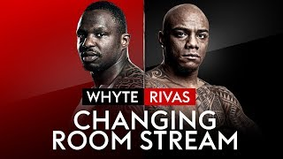LIVE BACKSTAGE! Dillian Whyte vs Oscar Rivas | Changing Room Stream 🥊