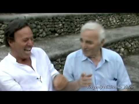 Julio Iglesias & Charles Aznavour(22.05.1924 - 01.10.2018)