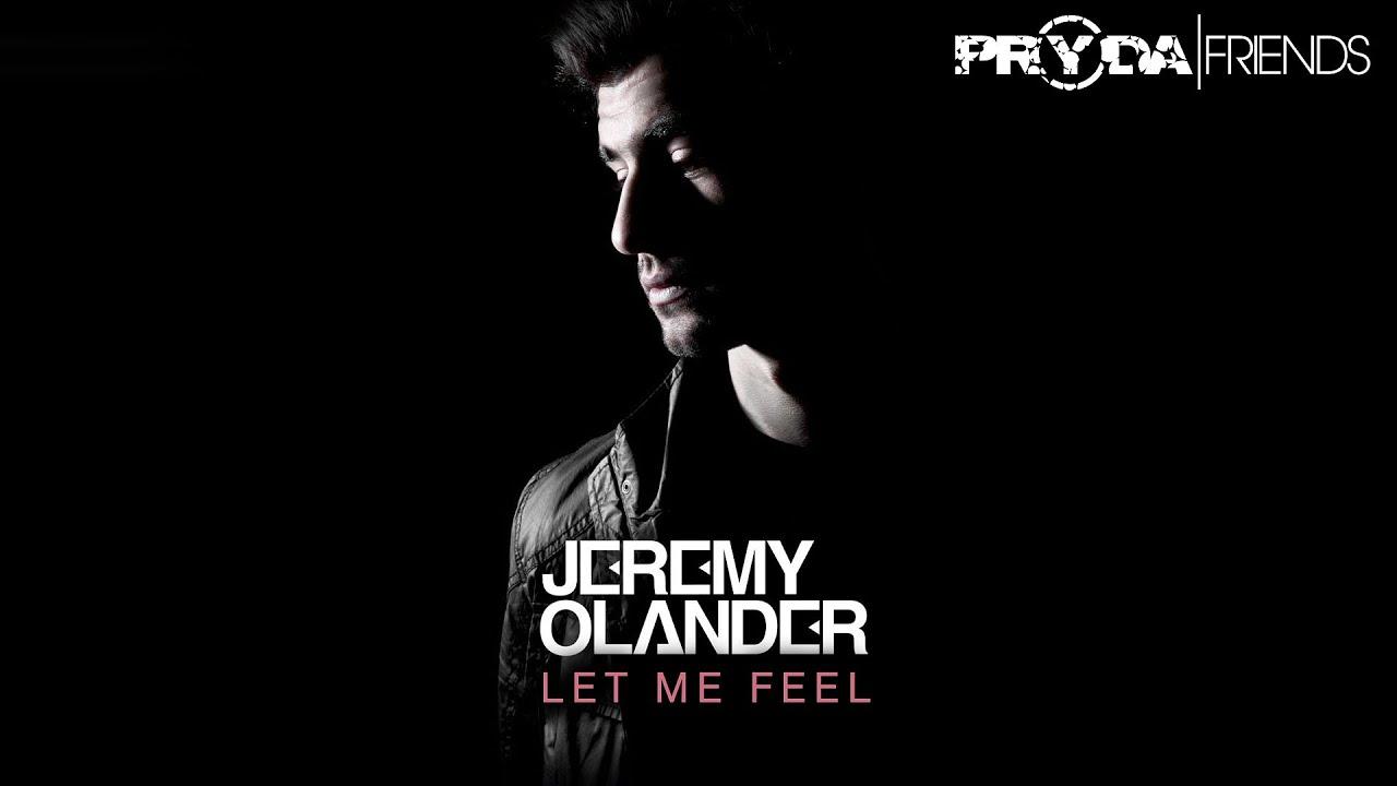 Download Jeremy Olander - Let Me Feel (Pryda Friends) [OUT NOW]