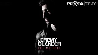 Jeremy Olander - Let Me Feel (Pryda Friends) [OUT NOW]