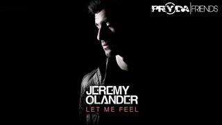 Jeremy Olander - Let Me Feel (Pryda Friends) [OUT NOW]