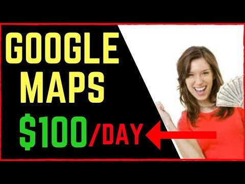 EARN $100 A Day With Google MAPS (2018)  👉 Working From Home!