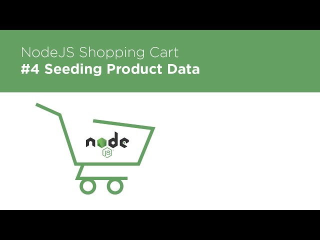 NodeJS / Express / MongoDB - Build a Shopping Cart - #4 Seeding Data