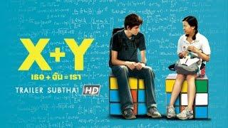X+Y : เธอ+ฉัน=เรา (Official Trailer Sub Thai)