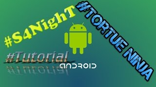 How To download tortue ninja android #S4Night #Tutorial