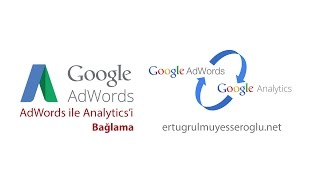 Google AdWords ile Analytics'i Bağlama
