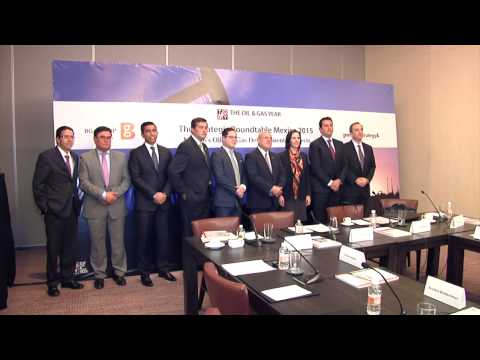 The Oil & Gas Year Mexico 2015 Strategic Roundtable