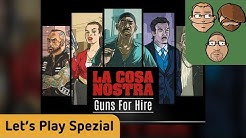 La Cosa Nostra: Guns for Hire - Let's Play spezial mit Jojo Sich + Peat
