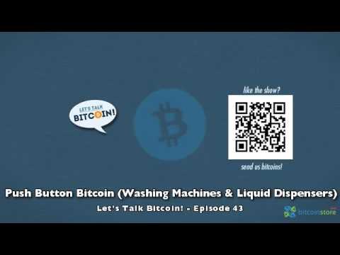 Push Button Bitcoin (Washing Machines & Liquid Dispensers)