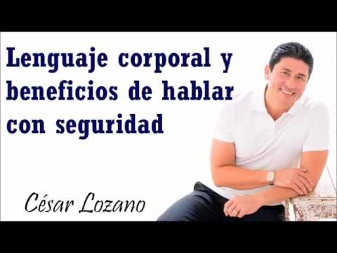 César Lozano - Lenguaje Corporal y Seguridad al Hablar