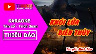 Karaoke [ THIẾU ĐÀO ] KHÓI LỬA BIÊN THÙY - Hong Michael