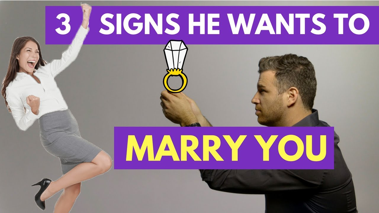 3 Signs He Wants to Marry You