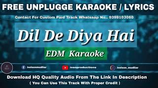 Dil De Diya Hai | EDM Mix | Free Karaoke Lyrics | Best Remake Karaoke | HQ Audio